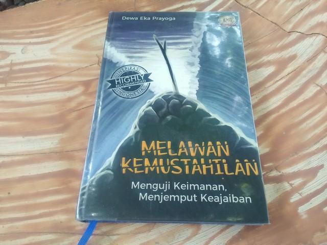"Buku ""Melawan Kemustahilan"";Motivasi dari Dewa Eka Prayoga ""Melawan Kemustahilan"";Motivasi Hidup dari Buku ""Melawan Kemustahilan"";"
