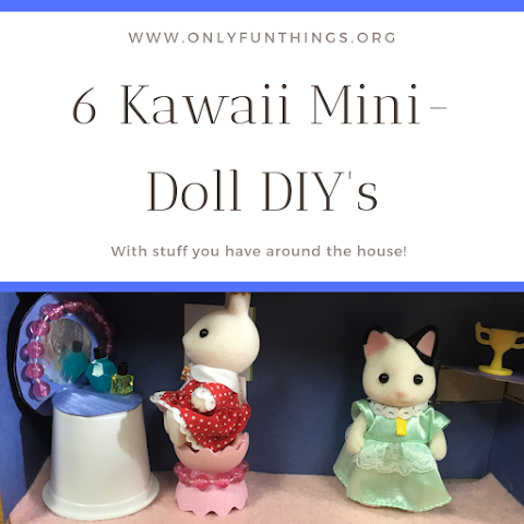 6 Kawaii DIY's For Calico Critters, LOL Surprise Dolls and Other Mini Figures