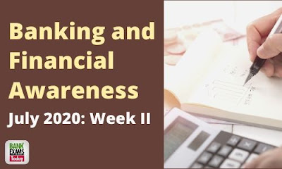 Banking and Financial Awareness July 2020: Week II