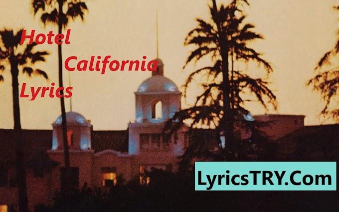 Eagles - Hotel California Lyrics - LyricsTRY
