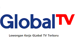 Lowongan Kerja Global TV Terbaru