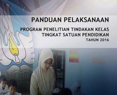Pedoman Penyusunan Penelitian Tindakan Kelas (PTK)