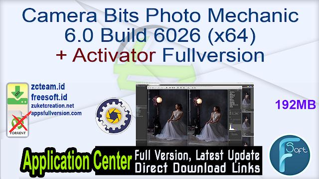 Camera Bits Photo Mechanic 6.0 Build 6026 (x64) + Activator Fullversion