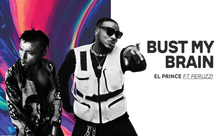EL Prince Burst My Brain Ft Peruzzi mp3 download