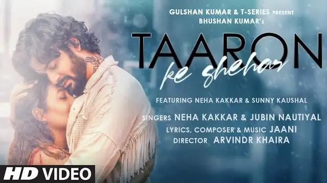 Taaron Ka Shehar Lyrics | Neha Kakkar | Jaani | Jubin