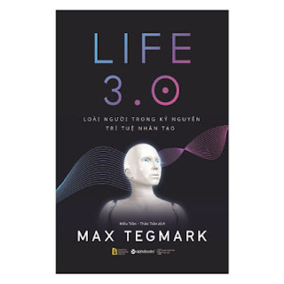 LIFE 3.0 – Loài Người Trong Kỷ Nguyên Trí Tuệ Nhân Tạo ebook PDF-EPUB-AWZ3-PRC-MOBI