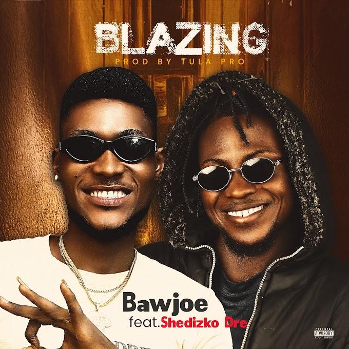 Bawjoe ft Shedizko Dre Blazing Mp3tunze.com