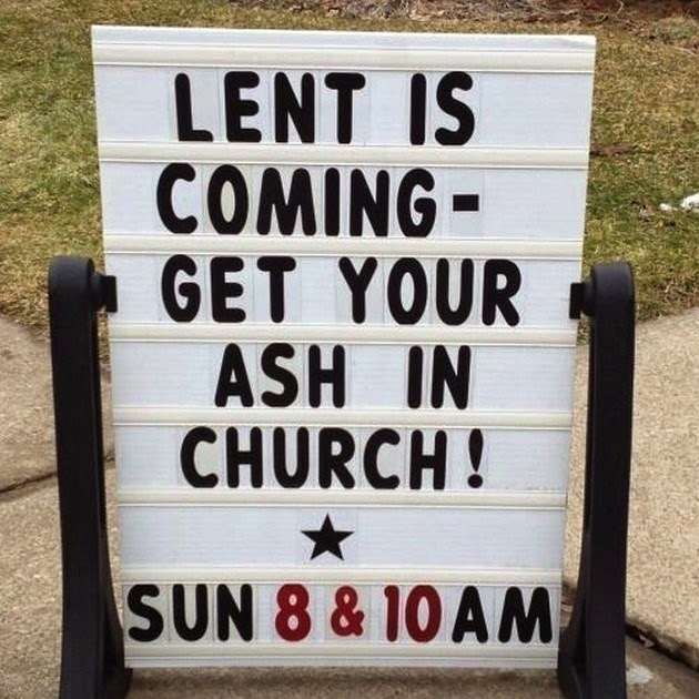 Lent is coming - get your ash in church - funny joke picture sign