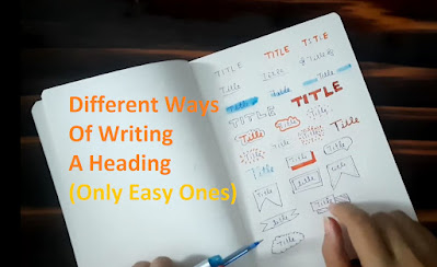 Different ways of Writing a heading (Only easy ones)