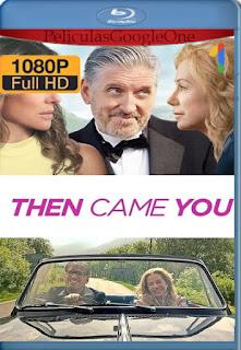 Entonces Apareciste (Then Came You) (2020) [1080p Web-DL] [Latino-Inglés] [LaPipiotaHD]