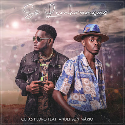 Cefas Pedro - Só Lembranças (feat. Anderson Mário) [Download] 2021