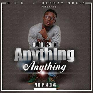 music: Kwaku Zyme - anything