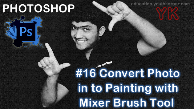 #16 Convert Photo in to painting with Mixer brush tool in Photoshop