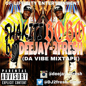 fresh2 Download Mixtape: DEEJAY 2FRESH SHAKITI BOBO