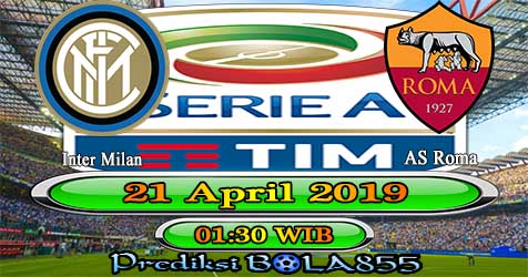 Prediksi Bola855 Inter Milan vs AS Roma 21 April 2019