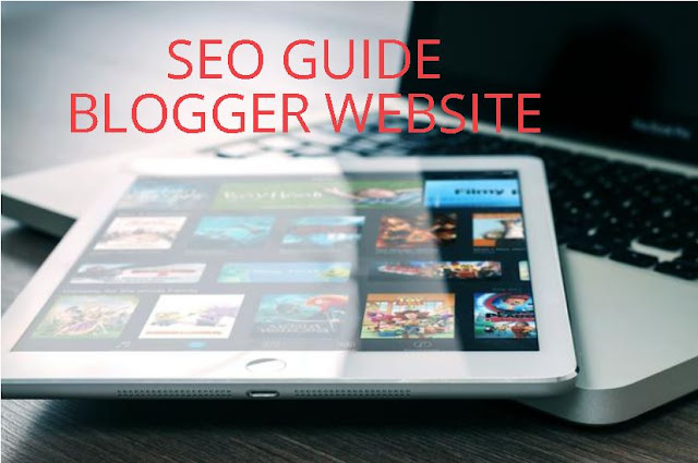 seo guide , blogger , google , website