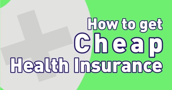 Cheap Health Insurance >> How To Get Cheap Health Insurance Loading Safe