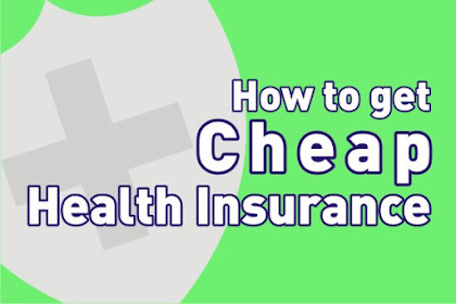 How to Get Cheap Health Insurance