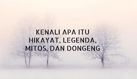 Kenali apa itu Hikayat, Legenda, Mitos, dan Dongeng