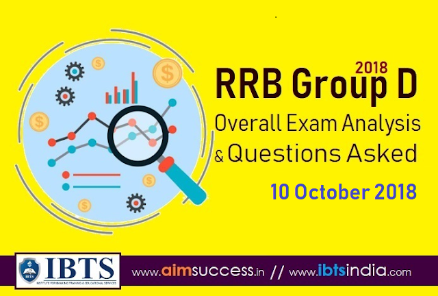RRB Group D Exam Analysis 10 October 2018 & Questions Asked