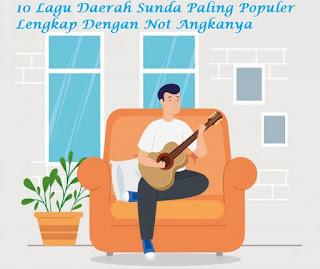10 Lagu Daerah Sunda Paling Populer Lengkap Dengan Not Angkanya