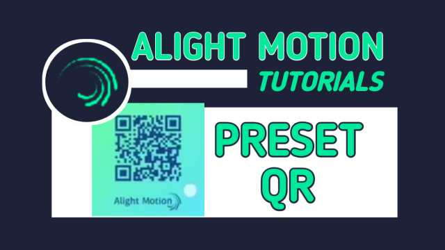 Cara Membuat & Menggunakan Preset Kode QR Alight Motion