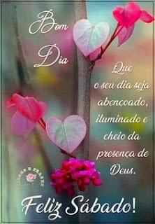 Bom Dia Feliz Sábado a Todos Mensagem Escritas de Feliz Sábado.