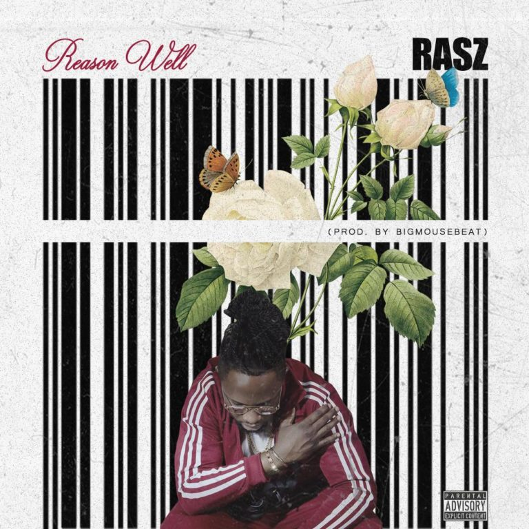 "[Audio + Video] Rasz – ""Reason Well"" #Arewapublisize"
