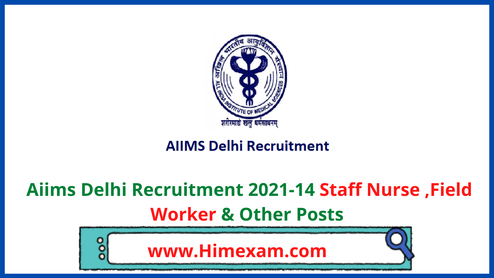 Aiims Delhi Recruitment 2021-14 Staff Nurse ,Field Worker & Other Posts