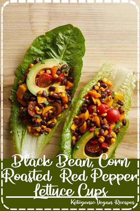 s easy enough for lunch but elegant enough for a dinner party Black Bean, Corn, and Roasted Red Pepper Lettuce Cups