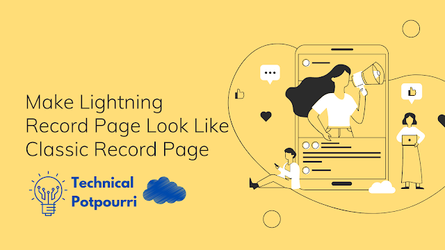 Make Lightning Record Page Look Like Classic Record Page