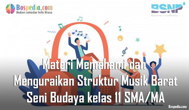 Materi Memahami dan Menguraikan Struktur Musik Barat Mapel Seni Budaya kelas 11 SMA/MA