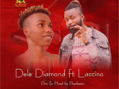 DOWNLOAD MP3: Dele Diamond ft. Lascino - Gbedu