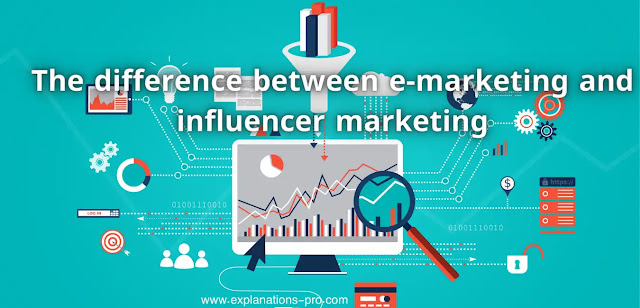 The difference between e-marketing and influencer marketing