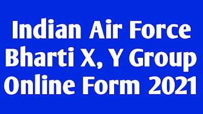Indian Air Force Bharti X, Y Group Online Form 2021