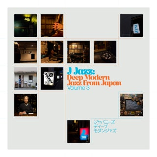 Various Artists - J Jazz Volume 3: Deep Modern Jazz From Japan Music Album Reviews