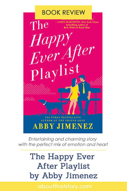 Book Review: The Happy Ever After Playlist by Abby Jimenez | About That Story