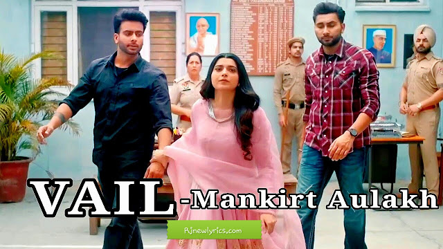 Vail Lyrics Mankirat Aulakh ft. Nimrat Khaira Shree Brar and Avvy Sra Lyrics 2020