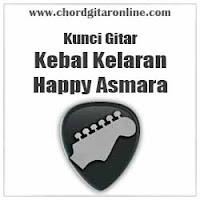 Chord Kunci Gitar Kebal Kelaran Happy Asmara