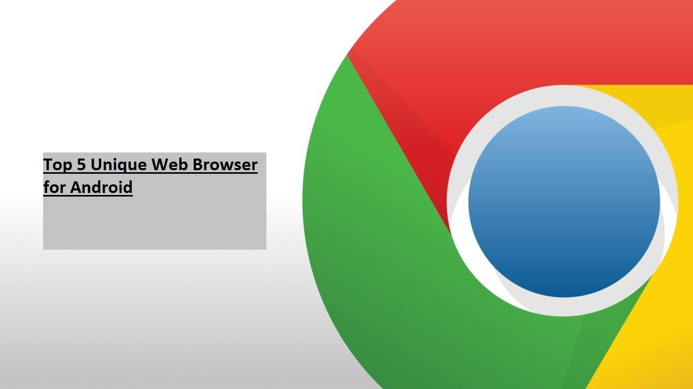 Top 5 Unique Web Browser for Android