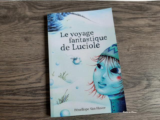 Le voyage fantastique de Luciole (Verte Plume Editions)