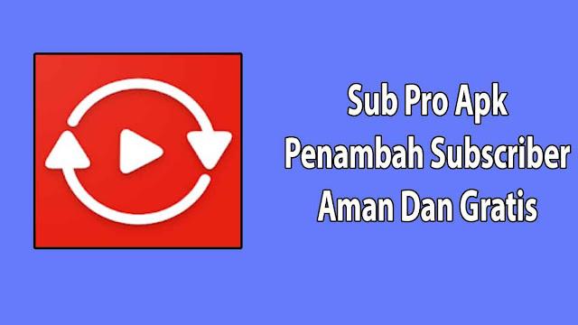 Sub Pro Apk