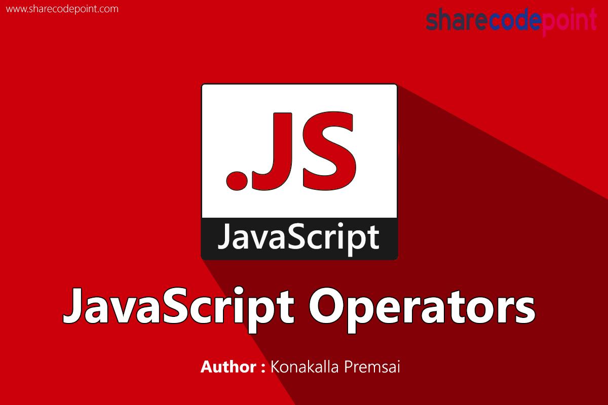 Javascript tutorial introduction to operators in javascript introduction to operators in javascript 1 arithmetic operators 2 comparison operators 3 logical operators 4 assignment operators baditri Images