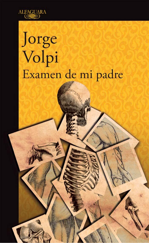 Portada de Examen de mi Padre de Jorge Volpi