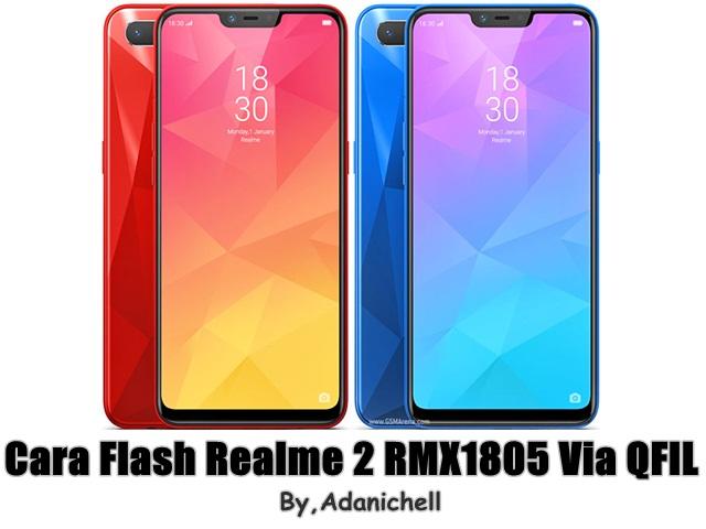 Cara Flash Realme 2 RMX1805 Via QFIL
