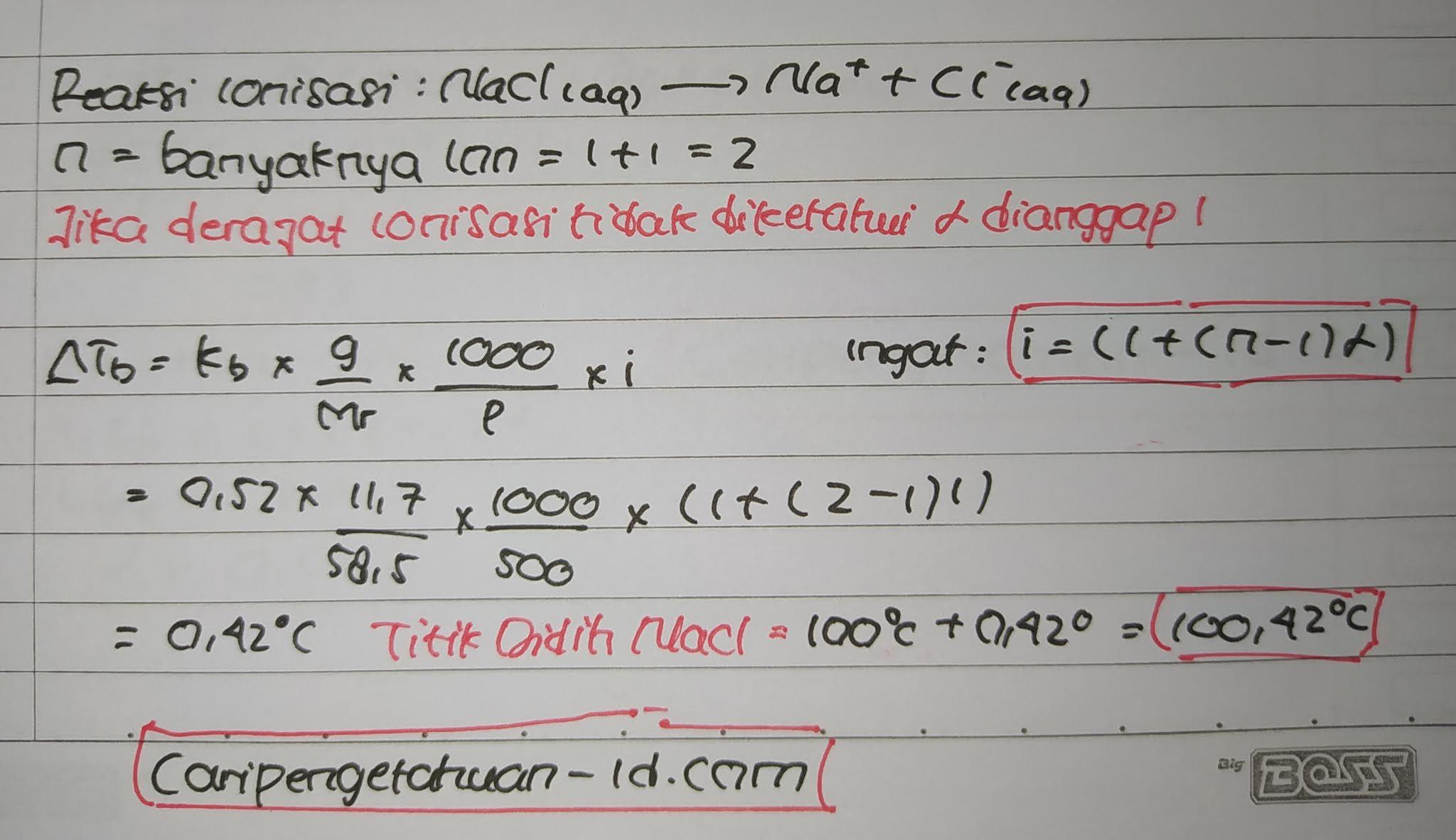 Sebanyak 11,7 gram NaCl (Mr = 58,5) dilarutkan dalam 500 gram air. Titik didih larutan adalah......(Kb air = 0,52°C/m)
