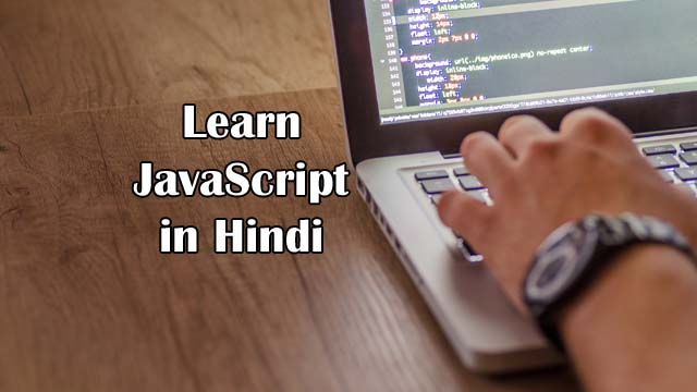 What is JavaScript in Hindi, JavaScript Tutorial For Beginners in Hindi,जावास्क्रिप्ट क्या है?, JavaScript Tutorial in Hindi