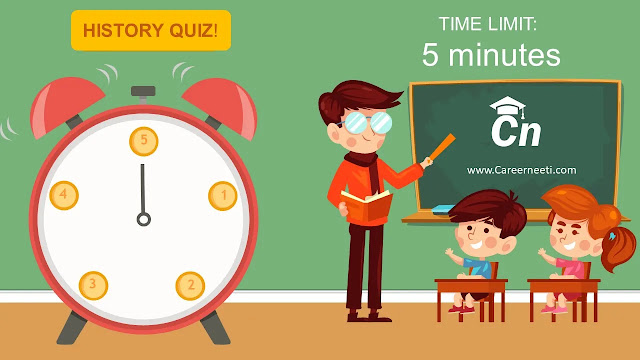 History Quiz, Careerneeti Logo, www.careerneeti.com, Time Limit 5 minutes