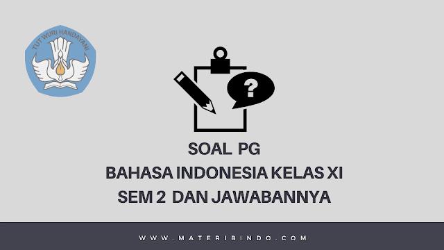 110+ Contoh Soal PG Bahasa Indonesia Kelas XI Semester 2 dan Jawabannya