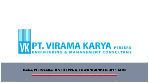 Rekrutmen BUMN PT VIRAMA KARYA (Persero) Deadline 18 Juni 2019